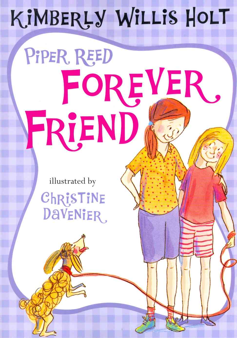 Piper Reed, Forever Friend By Holt, Kimberly Willis/ Davenier, Christine (ILT)